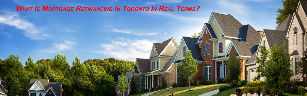 Mortgage Refinancing In Toronto