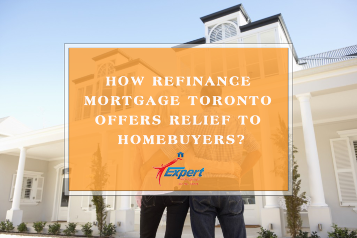How-refinance-mortgage-Toronto-offers-relief-to-homebuyers