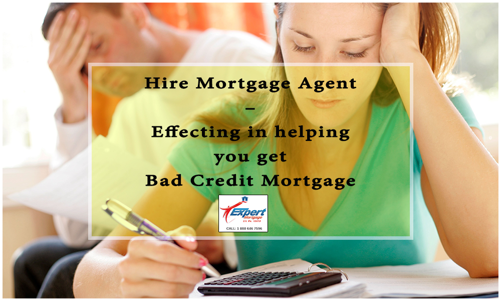 Effecting in helping you get Bad Credit Mortgage